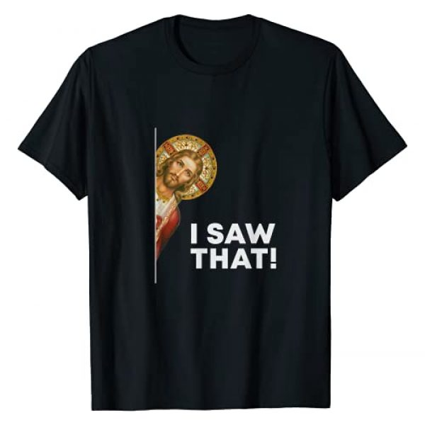 Jesus Saw That Apparel Graphic Tshirt 1 I Saw That Funny Christian Jesus God Is Watching You T-Shirt