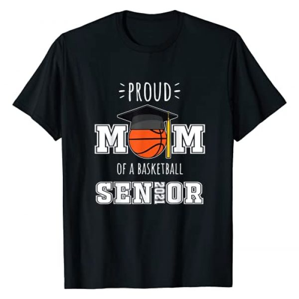 Class of 2021 Senior Basketball Mom Gifts Graphic Tshirt 1 2021 Graduation Gifts | Proud Mom of a Basketball Senior T-Shirt