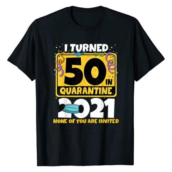 Funny Quarantine 2021 Birthday Party Gift Shirts Graphic Tshirt 1 I Turned 50 In Quarantine 2021 Shirt 50th Birthday Gift T-Shirt