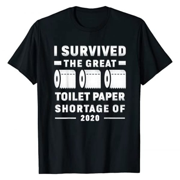 I Love Toilet Paper Funny Tee Graphic Tshirt 1 I survived the great toilet paper shortage of 2020 T-Shirt