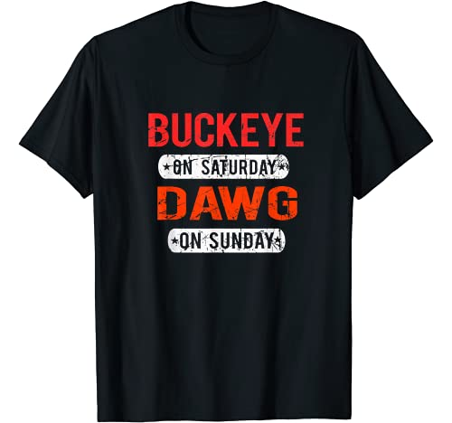 Buckeye on Saturday Dawg on Sunday Gift Funny Graphic Tshirt 1 Buckeye on Saturday Dawg on Sunday Cleveland Ohio Gift Funny T-Shirt