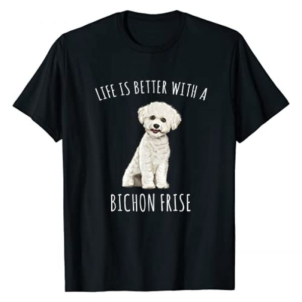 Bichons Frises Owner Gift Graphic Tshirt 1 Life Is Better With A Bichons Frise Dog Lover T-Shirt