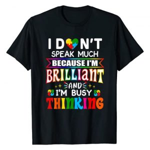 Autism Awareness Gift Support for Kids & Parents Graphic Tshirt 1 I Dont Speak Much Brilliant Autism Autistic Boys Girls Gift T-Shirt