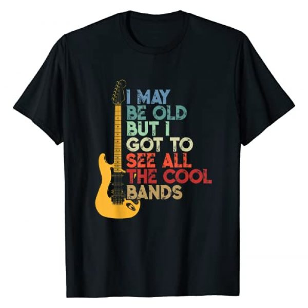 Concert Cool Bands &Zoo Graphic Tshirt 1 I May Be Old But I Got To See All The Cool Bands T-Shirt