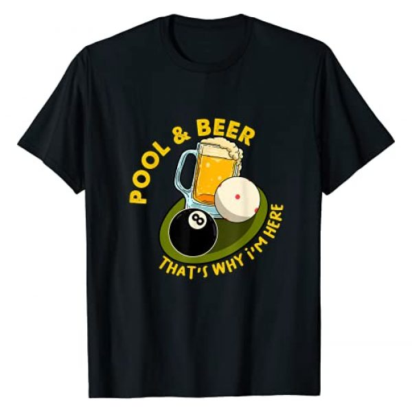 Cool Beer - Brew - Brewage Stuff Graphic Tshirt 1 Pool & Beer That's Why I'm Here Billiard Players T-Shirt