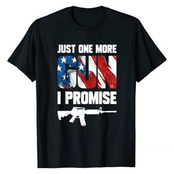 Just One More Gun I Promise Funny Gag Gift Graphic Tshirt 1 Just One More Gun I Promise Husband Funny Novelty Apparel T-Shirt
