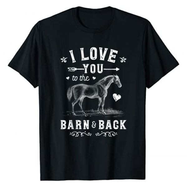 Horse Riding Equestrian Co Graphic Tshirt 1 I Love You To The Barn And Back Horse Girl Horseback Riding T-Shirt