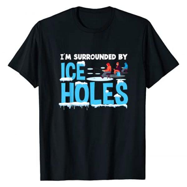 Ice Fishing Winter Ice Fishermen Ice Fisher Graphic Tshirt 1 Funny Ice Fishing Fisherman Gift I'm Surrounded By Holes Ice T-Shirt