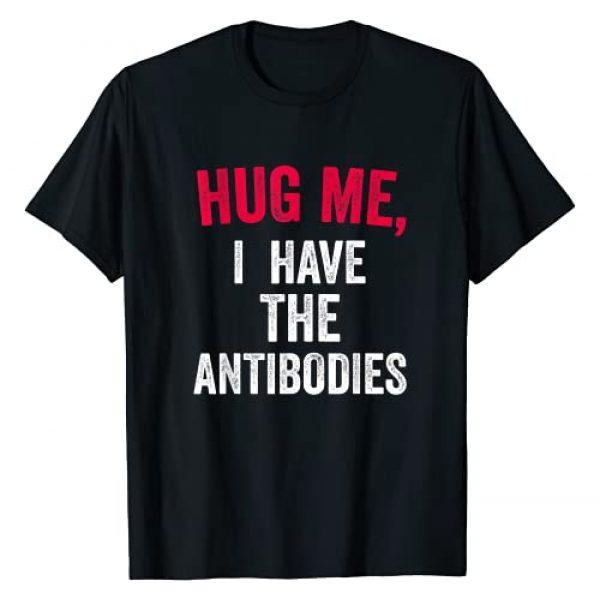 Hug Me I Have the Antibodies Designs Graphic Tshirt 1 Hug Me, I Have The Antibodies funny phrase cute hugs Gift T-Shirt