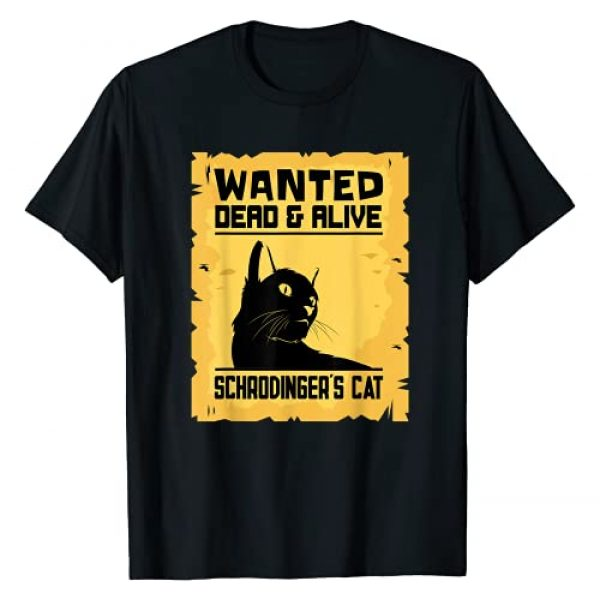 Schrodingers Cat Wanted T-Shirt Shop Graphic Tshirt 1 Schrodingers Cat Wanted Dead Or Alive Funny Scientist Gift T-Shirt
