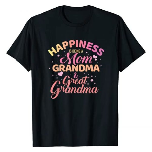 Great Grandma gifts Graphic Tshirt 1 Happiness is being a mom, grandma and great grandma T-Shirt