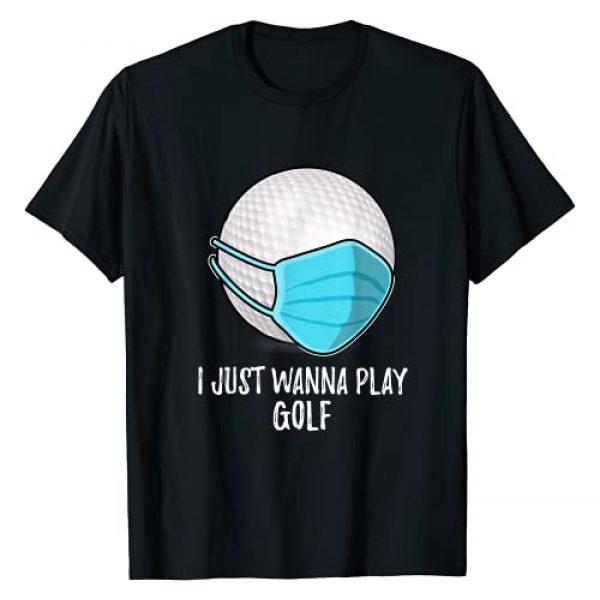 Funny Golf Shirts Graphic Tshirt 1 Gifts Ball | I Just Wanna Play Golf Player T-Shirt