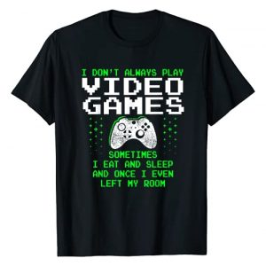 Gaming Gifts for Video Gamer - RobustCreative Graphic Tshirt 1 I Don't Always Play Video Games Shirt for Men & Boys, Gaming T-Shirt