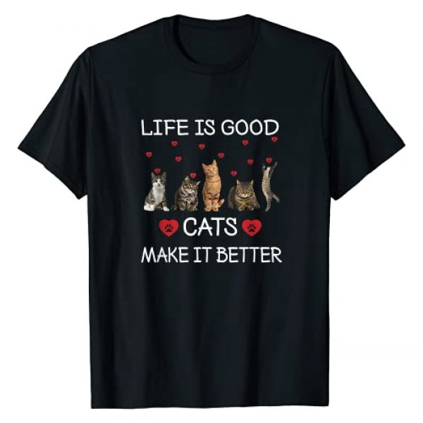 Life Is Good A Cat Makes It Better Graphic Tshirt 1 Life Is Good Cats Makes It Better Funny Cat Lovers T-Shirt