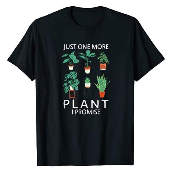 Garden Love - Just one more Plant i Promise Graphic Tshirt 1 Just one more Plant i Promise - Funny Plant Lover Gardening T-Shirt