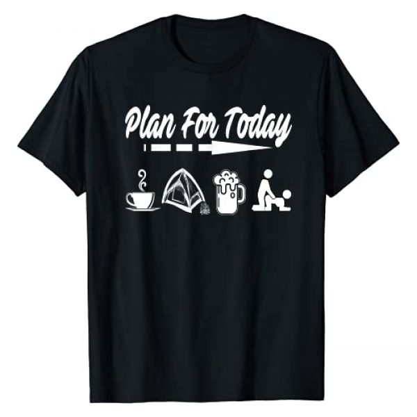 Plan For Today Coffee Camping Beer Sex Tee Graphic Tshirt 1 Plan For Today T-Shirt Coffee Camping Beer Sex Funny shirt T-Shirt