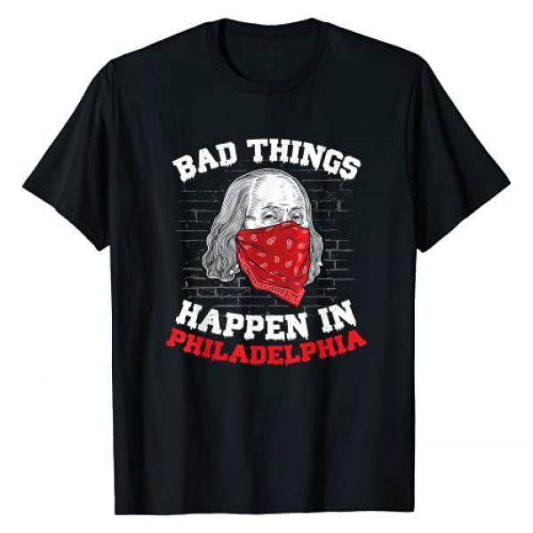 Bad Things Happen In Philadelphia Apparel Graphic Tshirt 1 Bad things happen in philadelphia funny presidential debate T-Shirt