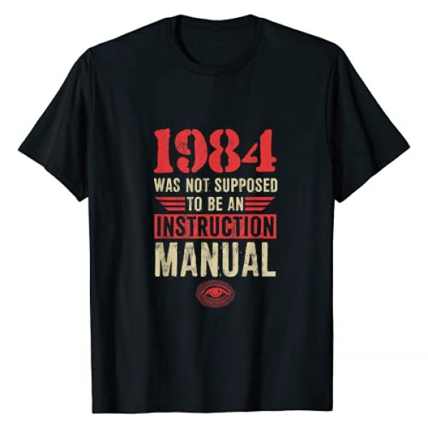 1984 Dystopia Gift Graphic Tshirt 1 1984 Was Not Supposed To Be An Instruction Manual T-Shirt