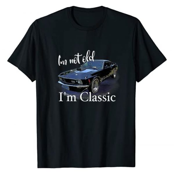 Vintage Muscle Car Birthday Gift Shirts Graphic Tshirt 1 I'm Not Old I'm Classic Retro Muscle Car Art Birthday T-Shirt