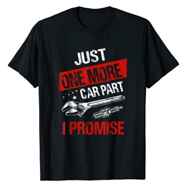 Just One More Car Part I Promise Graphic Tshirt 1 Car Enthusiast Gift Funny T-Shirt