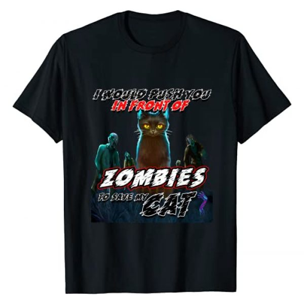 Hero Moose Tees Graphic Tshirt 1 Push You In Front Of Zombies Funny Cat T-Shirt