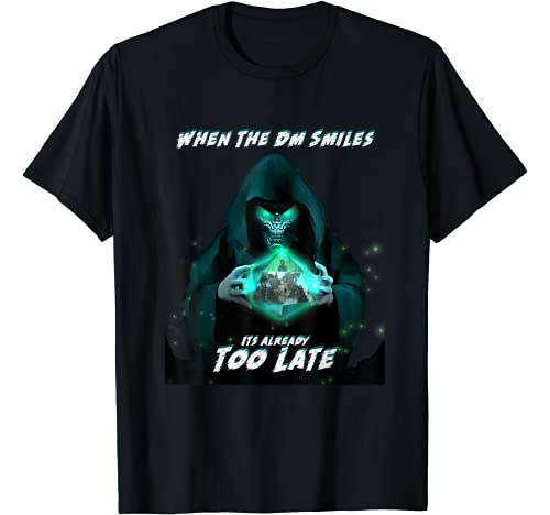 Hero Moose Graphic Tshirt 1 When the DM Smiles It's Already Too Late Funny Nerdy Gamer T-Shirt