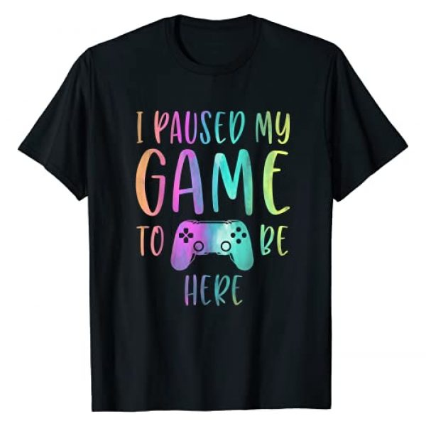 Video Games Gaming Merchandise For Teen Boys Girls Graphic Tshirt 1 I Paused My Game To Be Here Gamer Boy Girl Gift Gaming Merch T-Shirt