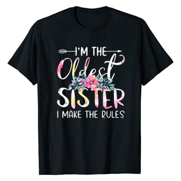 Oldest Sister Funny Sibling Family Gift Shirts Graphic Tshirt 1 I'm The Oldest - I Make The Rules Tees Floral T-Shirt