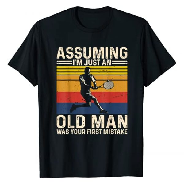Tennis Tshirt Gift Cute For Family Graphic Tshirt 1 Tennis Assuming I'm just an old man was your first mistake T-Shirt