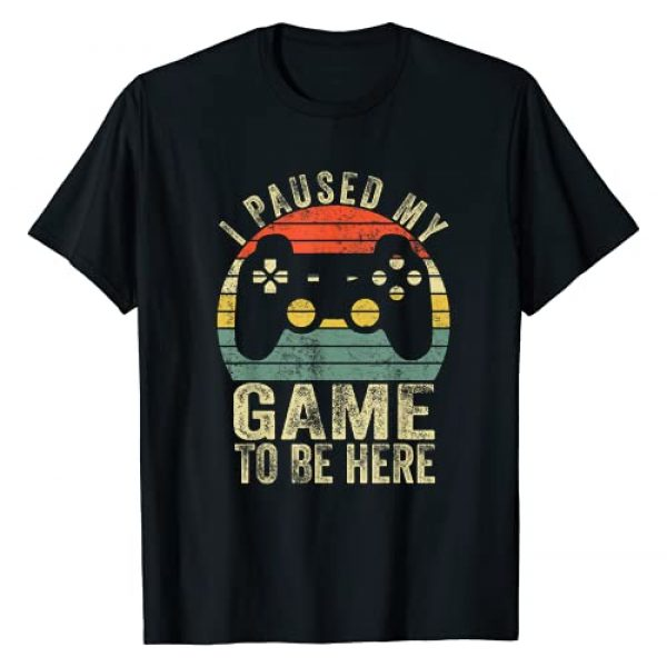 Funny Gamer Love Apparel Graphic Tshirt 1 I Paused My Game To Be Here Retro Gamer Gift T-Shirt