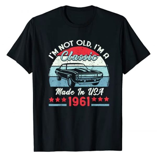 Birthday Super Graphic Tshirt 1 1961 Vintage USA Car Birthday Gift Im Not Old Classic 1961 T-Shirt
