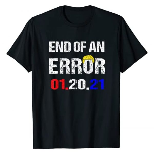 Funny Inauguration day 2021 Gift designs Graphic Tshirt 1 End of An Error Inauguration day party supplies 2021 T-Shirt