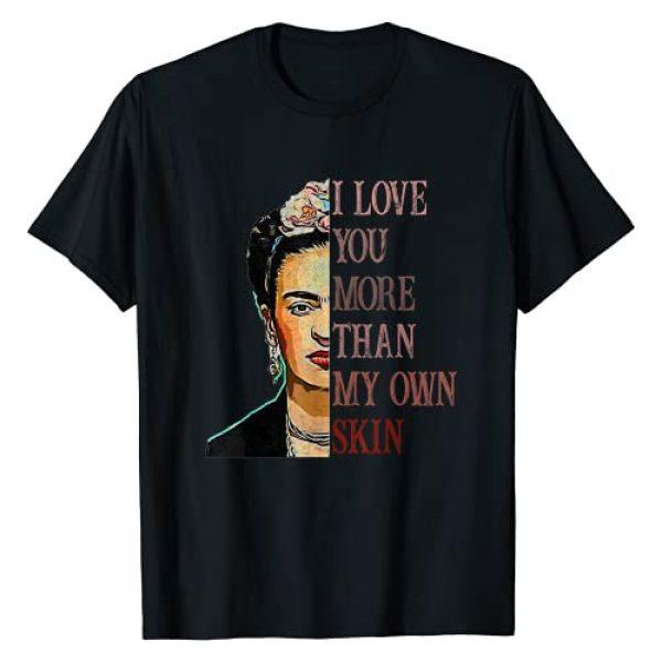 Feminist Inspirational Gift Graphic Tshirt 1 I Love You My Own Skin Frida Kahlo Feminism Inspiring T-Shirt
