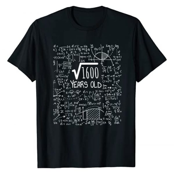 Birthday Gift For Physics & Science Lovers Graphic Tshirt 1 40th Birthday Square Root of 1600: 40 Years Old T-Shirt
