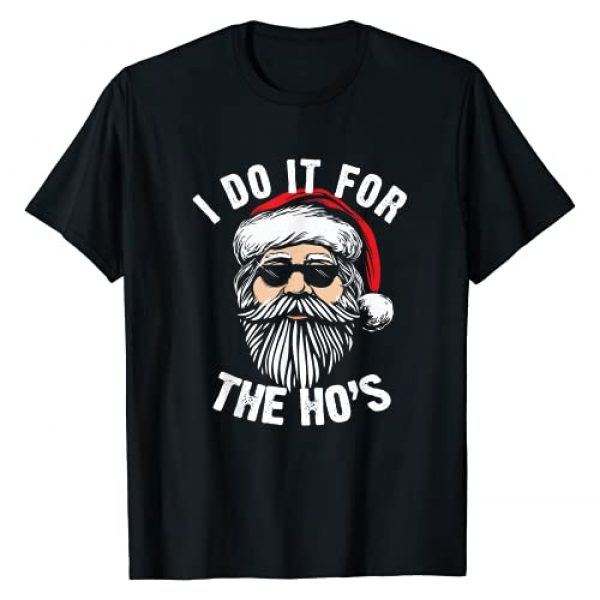 Ho Ho Ho Santa's Favorite Saying Graphic Tshirt 1 Funny Christmas Santa Do It For The Hos Holiday Mood Gifts T-Shirt