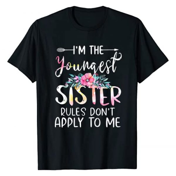 Youngest Sister Funny Sibling Family Gift Shirts Graphic Tshirt 1 I Am The Youngest - The Rules Don't Apply To Me Tees Floral T-Shirt