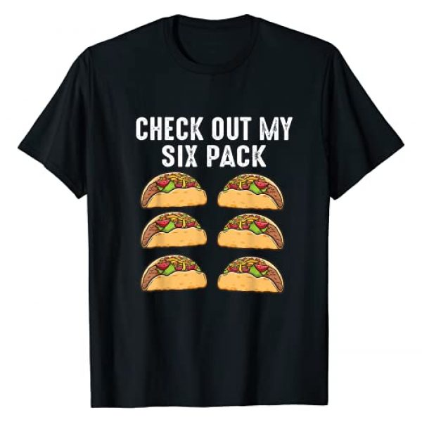 Funny Sport Foodie Food Lover Gifts Graphic Tshirt 1 Check Out My Six Pack 6-Pack Tacos - Funny T-Shirt