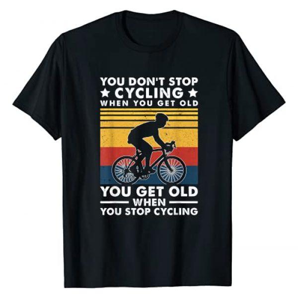 Cycling Tee Funny Biking Gifts Graphic Tshirt 1 You don't stop cycling when you get old Bike Riding Gift T-Shirt