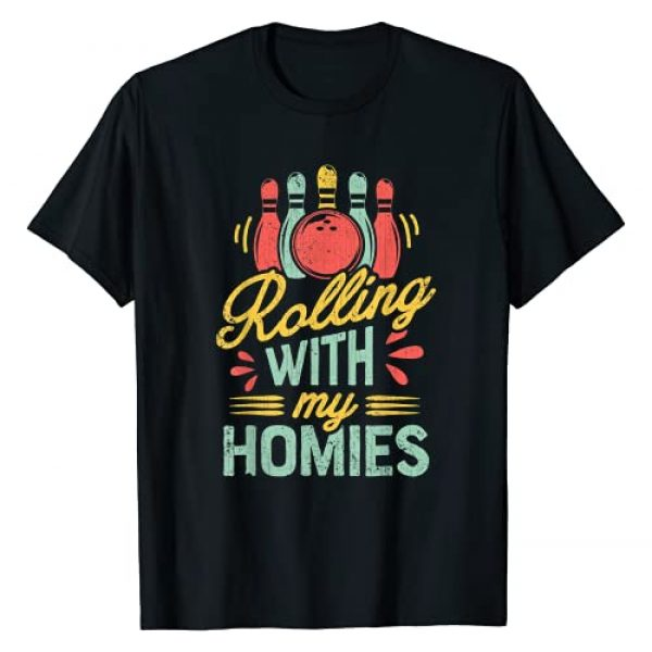 Lique Bowling Graphic Tshirt 1 Rolling with my Homies T shirt Bowling Bowlers Funny Gift T-Shirt