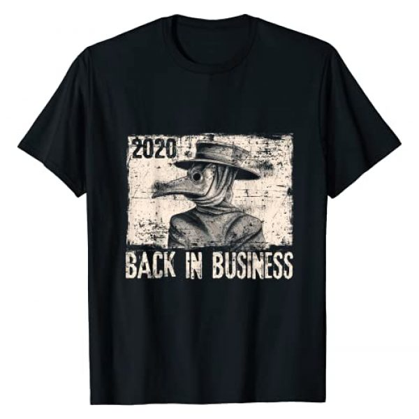 Plague Tees Graphic Tshirt 1 2020 Back In Business Medieval Plague Doctor Top T-Shirt
