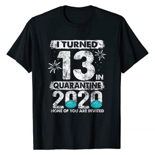 Quarantine 2020 Birthday Gifts CC Graphic Tshirt 1 I Turned 13 In Quarantine 2020 13 years old 13th Birthday T-Shirt