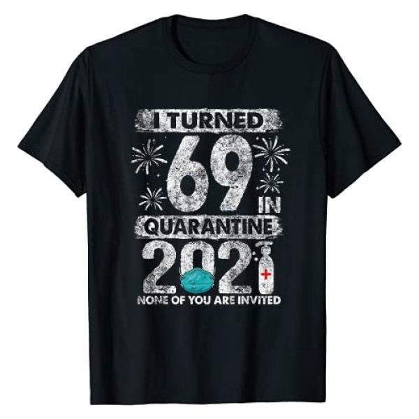 Quarantine 2021 Birthday Shirts Gifts Graphic Tshirt 1 I Turned 69 In Quarantine 2021 69 years old 69th Birthday T-Shirt