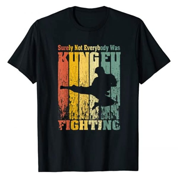 Vintage Surely Not Everybody Was Kung Fu Fighting Graphic Tshirt 1 Surely Not Everybody Was Kung Fu Fighting T-Shirt