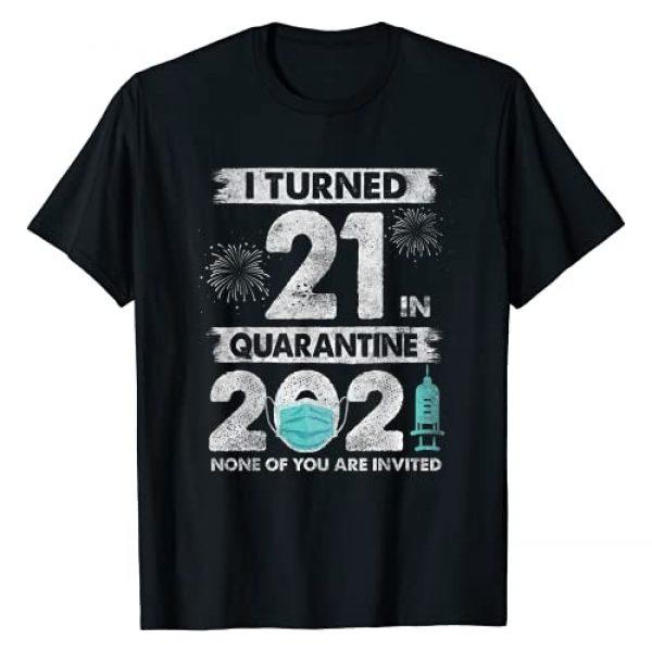 Quarantine 2021 Birthday Gifts Graphic Tshirt 1 I Turned 21 In Quarantine 2021 21 Year Old 21st Birthday T-Shirt