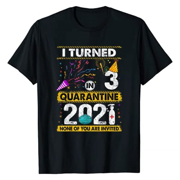 2021 Quarantine Birthday SHIRTS CC Graphic Tshirt 1 I Turned 3 In Quarantine 2021 3 years old 3rd Birthday T-Shirt