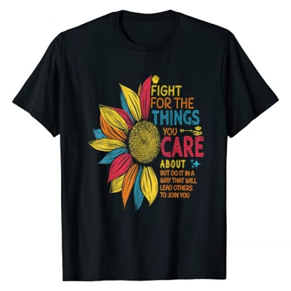 Fight for the Things You Care About Feminists Gift Graphic Tshirt 1 Colorful Sunflower Fight for the Things You Care About T-Shirt