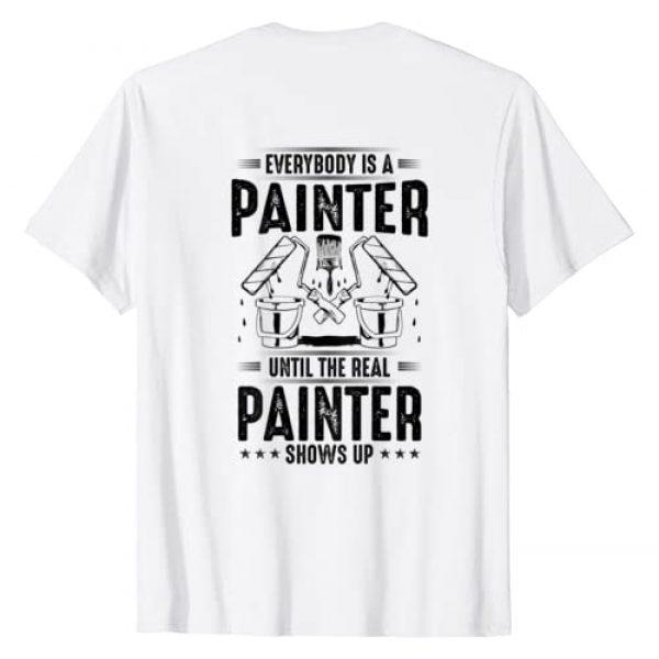 Painter and Decorator Designs Graphic Tshirt 1 Decorator Until The Real Painter Shows Up Painter T-Shirt
