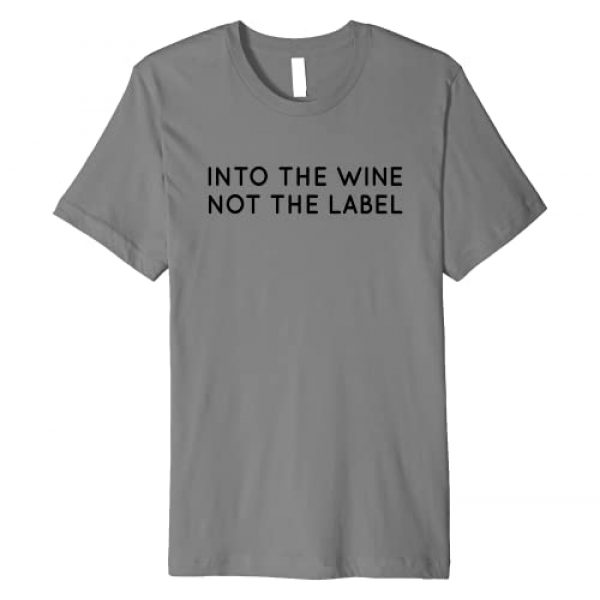 Into The Wine Not The Label Shirts for Women,Men Graphic Tshirt 1 Into The Wine Not The Label Shirt for Wine Lover,I Love Wine Premium T-Shirt