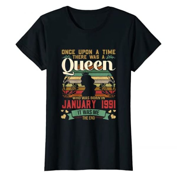 A Queen Was Born in January 1991 Birthday Gift Graphic Tshirt 1 30 Years Birthday Girls 30th Birthday Queen January 1991 T-Shirt