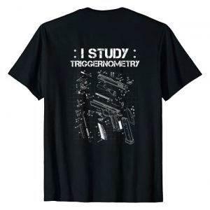 I Study Triggernometry On Back Outfit Gift Tee Graphic Tshirt 1 I Study Triggernometry On Back Gun Funny Gift T-Shirt